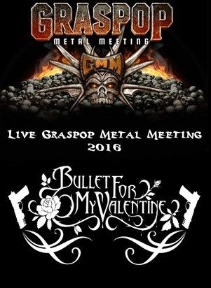 Bullet For My Valentine  Graspop Metal Meeting 2016