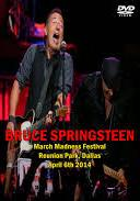 Bruce Springsteen  March Of Madness Festival Dallas TX. 2014